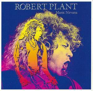 Cover - Robert Plant: Manic Nirvana
