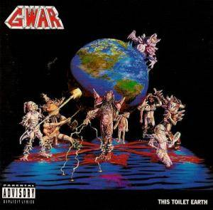 GWAR: This Toilet Earth - Cover