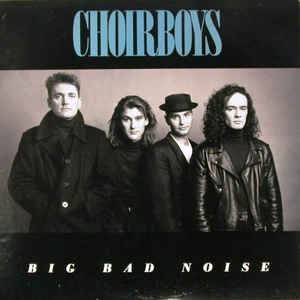 Choirboys: Big Bad Noise - Cover