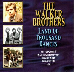 Cover - Walker Brothers, The: Land Of Thousand Dances