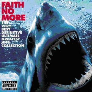 Faith No More: Very Best Definitive Ultimate Greatest Hits Collection, The - Cover