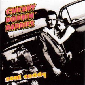 Cover - Cherry Poppin' Daddies: Soul Caddy