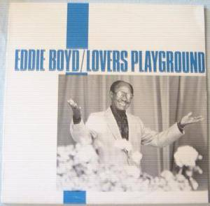Cover - Eddie Boyd: Lovers Playground