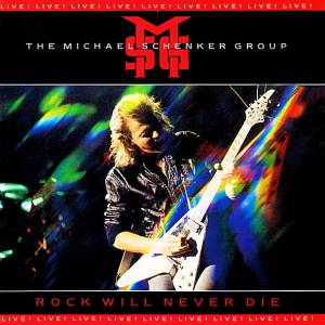 Michael Schenker Group: Rock Will Never Die - Cover