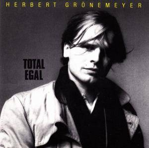 Herbert Grönemeyer: Total Egal - Cover