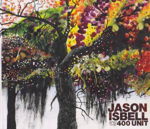 Cover - Jason Isbell And The 400 Unit: Jason Isbell And The 400 Unit