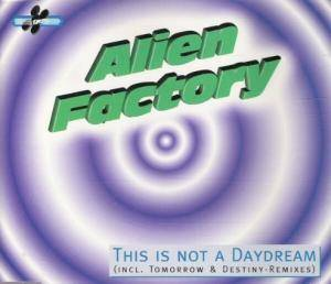 Cover - Alien Factory: This Is Not A Daydream