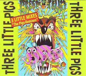 Cover - Green Jellÿ: Three Little Pigs - The Remixes
