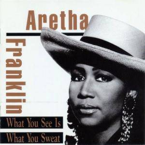 Aretha Franklin: What You See Is What You Sweat - Cover