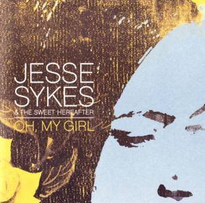 Jesse Sykes & The Sweet Hereafter: Oh, My Girl - Cover