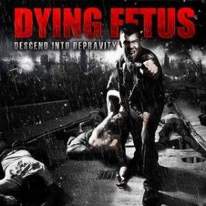 Dying Fetus: Descend Into Depravity - Cover
