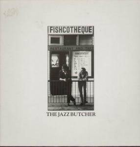 Cover - Jazz Butcher, The: Fishcotheque