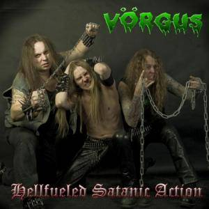 Vörgus: Hellfueled Satanic Action - Cover