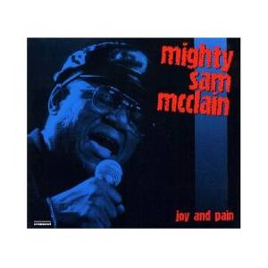 Cover - Mighty Sam McClain: Joy And Pain - Live In Europe