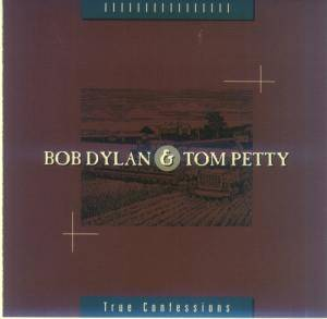 Bob Dylan & Tom Petty: True Confessions - Cover
