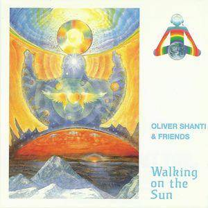 Cover - Oliver Shanti & Friends: Walking On The Sun