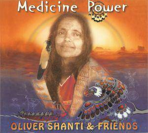 Cover - Oliver Shanti & Friends: Medicine Power