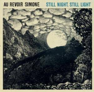 Cover - Au Revoir Simone: Still Night, Still Light