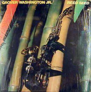 Cover - Grover Washington Jr.: Reed Seed