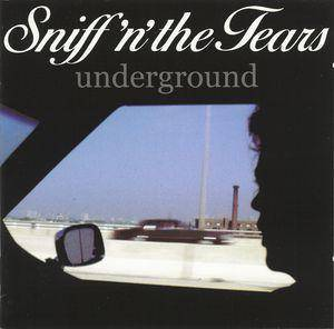 Cover - Sniff 'n' The Tears: Underground