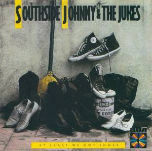 Southside Johnny & The Jukes: At Least We Got Shoes - Cover