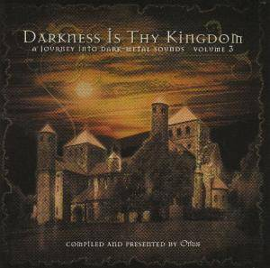 Cover - Dreams Of Sanity: Darkness Is Thy Kingdom - A Journey Into Dark-Metal Sounds Volume 3