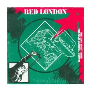Cover - Red London: Day They Tore The Old School Down, The