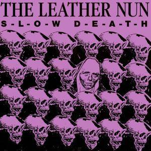 Cover - Leather Nun, The: Slow Death