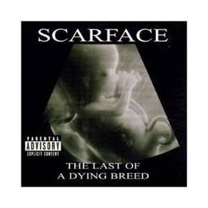 Cover - Scarface: Last Of A Dying Breed, The