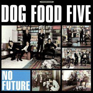 Dog Food Five: No Future - Cover