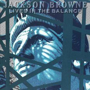Jackson Browne: Lives In The Balance - Cover