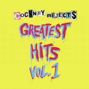 Cockney Rejects: Greatest Hits Vol. 1 - Cover