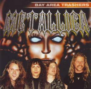 Metallica: Bay Area Trashers (CD) - Bild 1