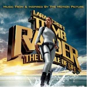 Tomb Raider: The Cradle Of Life - Music From & Inspired By The Motion Picture - Cover