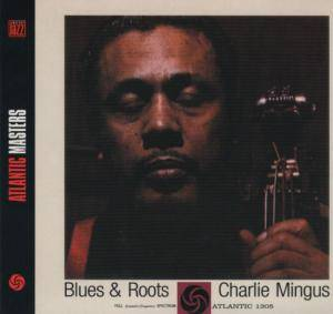 Charles Mingus: Blues & Roots - Cover