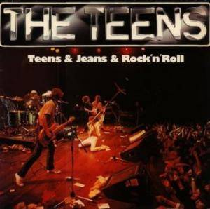 The Teens: Teens & Jeans & Rock'n'Roll - Cover