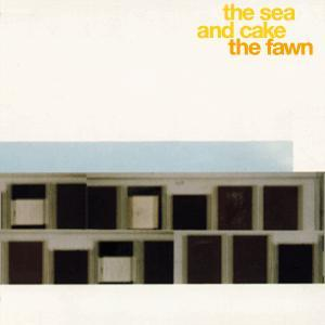 Sea And Cake, The: Fawn, The - Cover