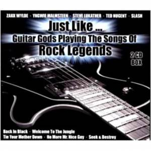 Just Like...Guitar Gods Playing The Songs Of Rock Legends - Cover