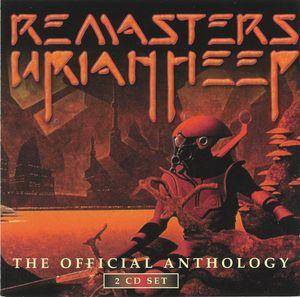 Uriah Heep: Remasters - The Official Anthology - Cover
