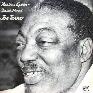 Cover - Joe Turner: Another Epoch - Stride Piano