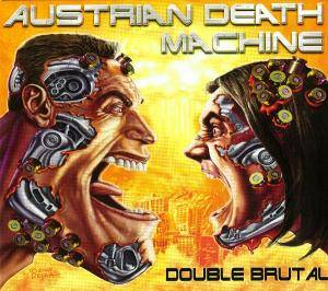 Cover - Austrian Death Machine: Double Brutal