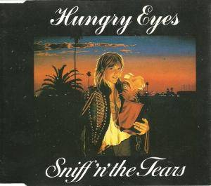 Cover - Sniff 'n' The Tears: Hungry Eyes