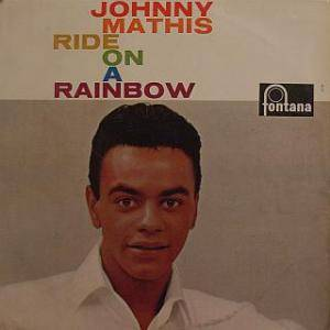 Cover - Johnny Mathis: Ride On A Rainbow