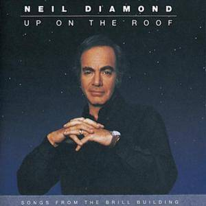 Neil Diamond: Up On The Roof - Songs Of The Brill Building - Cover