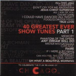 40 Greatest Ever Show Tunes part 1: to celebrate the film of Chicago 12A - Cover
