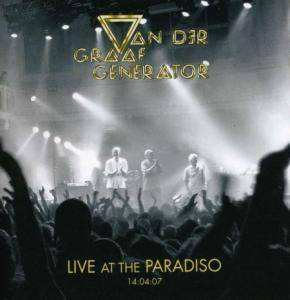 Van der Graaf Generator: Live At The Paradiso 14:04:07 - Cover