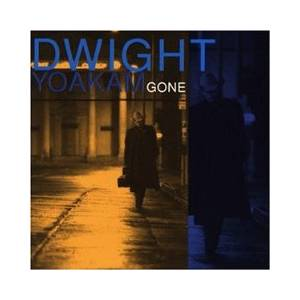 Cover - Dwight Yoakam: Gone