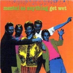 Mental As Anything: Get Wet - Cover