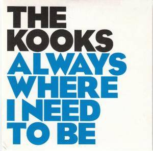 The Kooks: Always Where I Need To Be - Cover