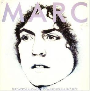 Marc Bolan: Marc - The Words And Music Of Marc Bolan 1947-1977 - Cover